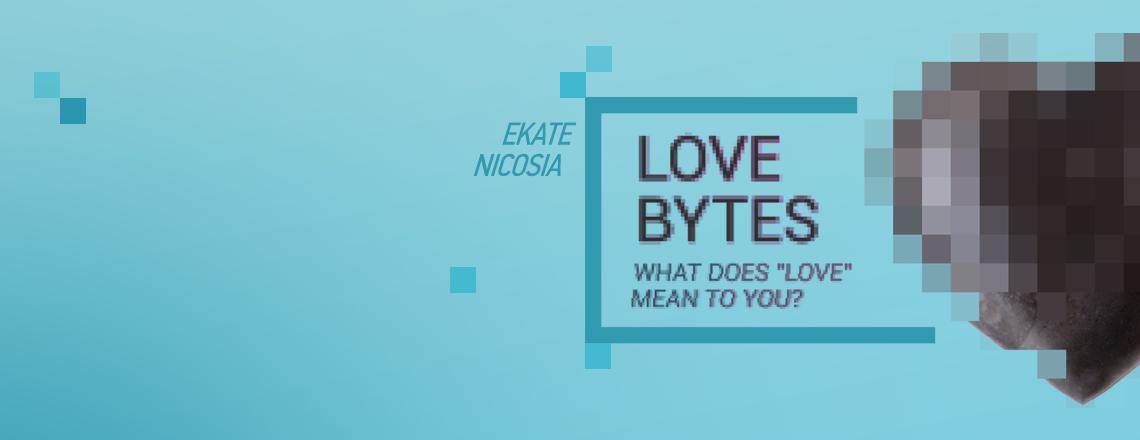 Выставка Love Bytes